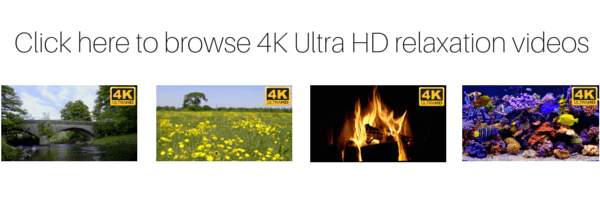 browse 4K Ultra HD relaxation videos